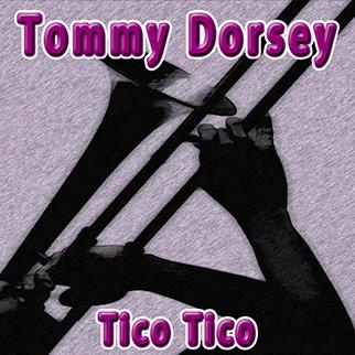 Tommy Dorsey – Tico Tico