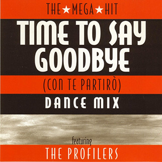 Profilers – Time To Say Goodbye (Con Te Partiro)