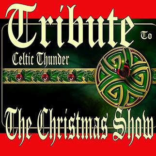 Celtic Thunder – Tribute to Celtic Thunder the Christmas Show