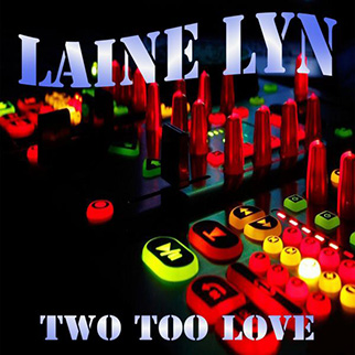 Laine Lyn – Two Too Love