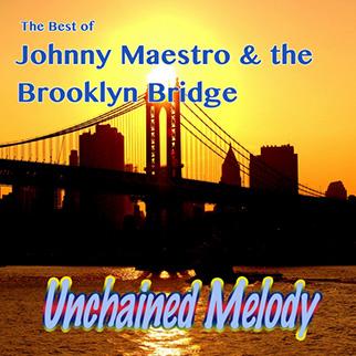 Johnny Maestro & The Brooklyn Bridge – Unchained Melody