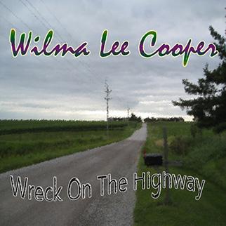 Wilma Lee Cooper – Wreck On the Highway