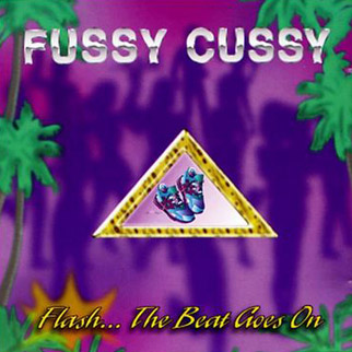 Fussy Cussy – Flash…The Beat Goes On