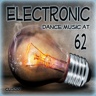 Cussy – Electronic Dance Music at 62
